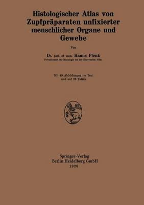 Histologischer Atlas Von Zupfpr paraten Unfixierter Menschlicher Organe Und Gewebe (Paperback)