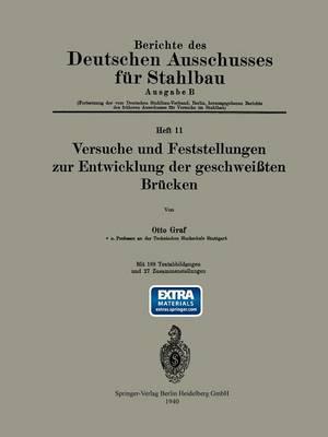 Versuche Und Feststellungen Zur Entwicklung Der Geschwei ten Br cken - Berichte Des Deutschen Ausschusses Fur Stahlbau / Ausgabe B 11