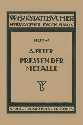 Das Pressen Der Metalle (Nichteisenmetalle) - Werkstattbucher 41 (Paperback)