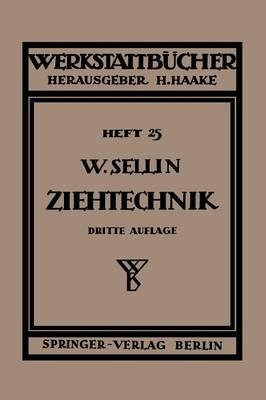 Die Ziehtechnik in Der Blechbearbeitung - Werkstattbucher 25 (Paperback)