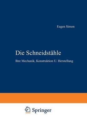 Die Schneidst�hle: Ihre Mechanik, Konstruktion U. Herstellung (Paperback)