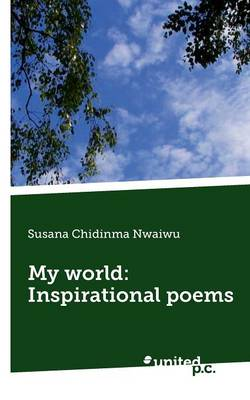 My World: Inspirational Poems (Paperback)