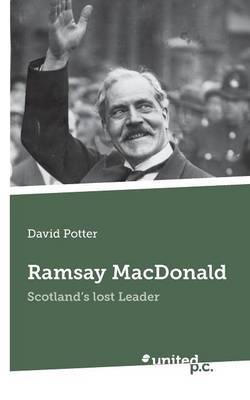 Ramsay MacDonald: Scotland's Lost Leader (Paperback)