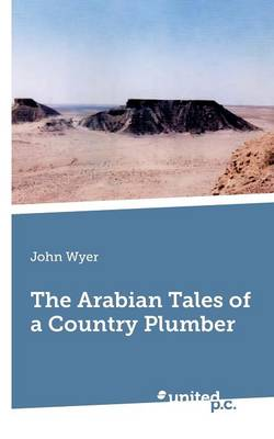 The Arabian Tales of a Country Plumber (Paperback)