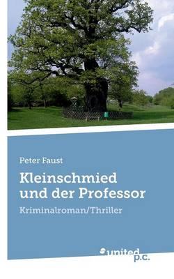 Kleinschmied Und Der Professor (Paperback)