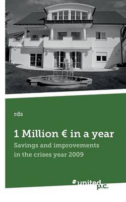 1 Million Euro in a Year: Savings and Improvements in the Crisis Year 2009 (Paperback)