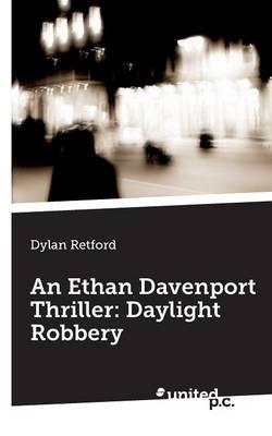 An Ethan Davenport Thriller: Daylight Robbery (Paperback)