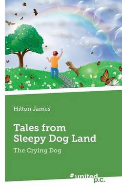 Tales from Sleepy Dog Land: The Crying Dog (Paperback)