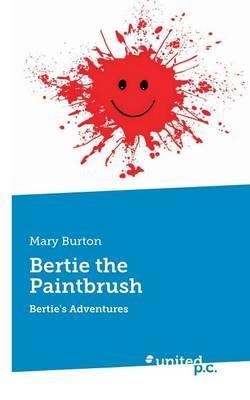 Bertie the Paintbrush: Bertie's Adventures (Paperback)