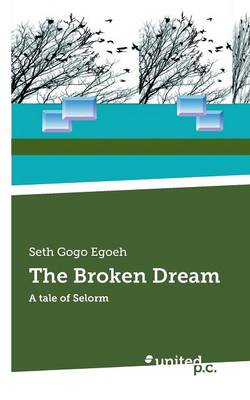 The Broken Dream: A Tale of Selorm (Paperback)