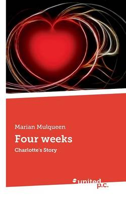 Four Weeks: Charlotte's Story (Paperback)