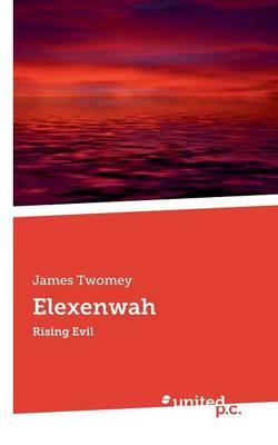 Elexenwah: Rising Evil (Paperback)