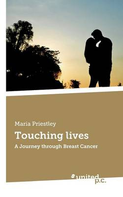 Touching Lives: A Journey Through Breast Cancer (Paperback)
