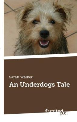 An Underdogs Tale (Paperback)