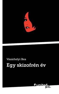 Egy Skizofren Ev (Paperback)
