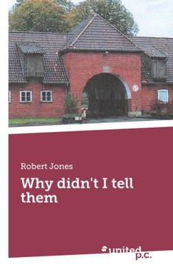 Why Didn't I Tell Them (Paperback)