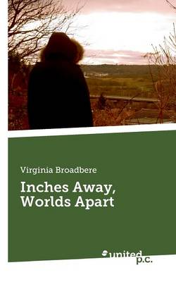 Inches Away, Worlds Apart (Paperback)