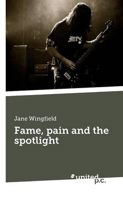 Fame, Pain and the Spotlight (Paperback)