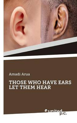 Those Who Have Ears Let Them Hear (Paperback)