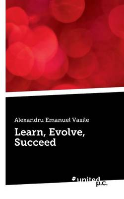 Learn, Evolve, Succeed (Paperback)