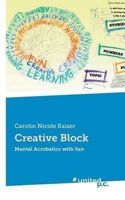Creative Block: Mental Acrobatics with Fun (Paperback)