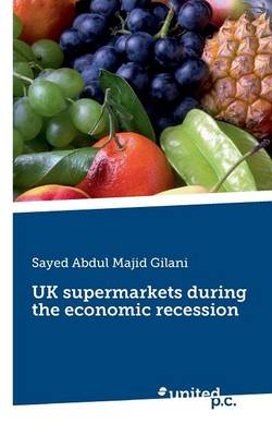 UK Supermarkets During the Economic Recession (Paperback)