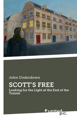 Scott's Free: Looking for the Light at the End of the Tunnel (Paperback)