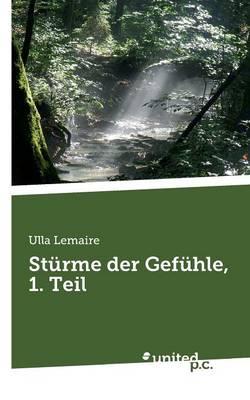 Sturme Der Gefuhle, 1. Teil (Paperback)