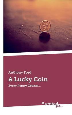 A Lucky Coin: Every Penny Counts... (Paperback)