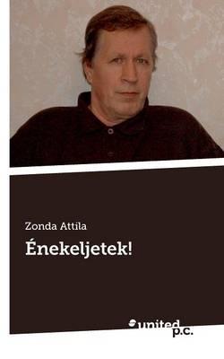 Enekeljetek! (Paperback)