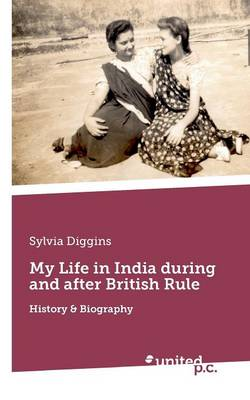 My Life in India During and After British Rule: History & Biography (Paperback)