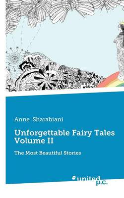 Unforgettable Fairy Tales: Volume II: The Most Beautiful Stories (Paperback)