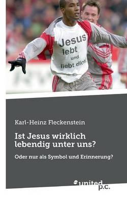 Ist Jesus Wirklich Lebendig Unter Uns? (Paperback)