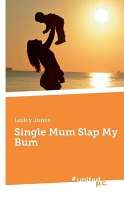 Single Mum Slap My Bum (Paperback)