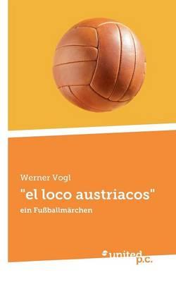 """""""El Loco Austriacos"""" (Paperback)"""
