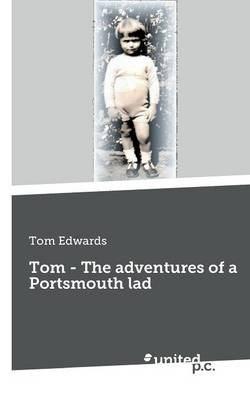 Tom - The Adventures of a Portsmouth Lad (Paperback)