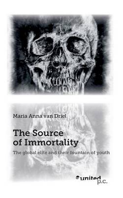 The Source of Immortality: The Global Elite and Their Fountain of Youth (Paperback)