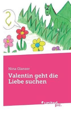 Valentin Geht Die Liebe Suchen (Paperback)