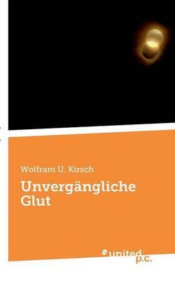 Unvergangliche Glut (Paperback)
