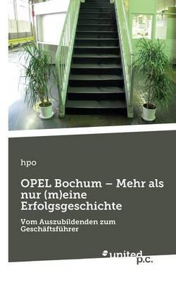 Opel Bochum - Mehr ALS Nur (M)Eine Erfolgsgeschichte (Paperback)
