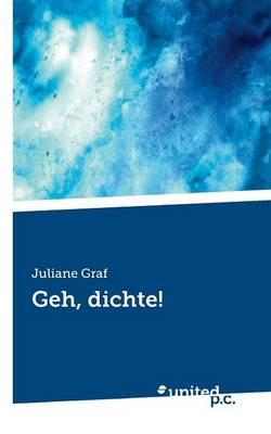 Geh, Dichte! (Paperback)