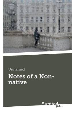Notes of a Non-Native (Paperback)