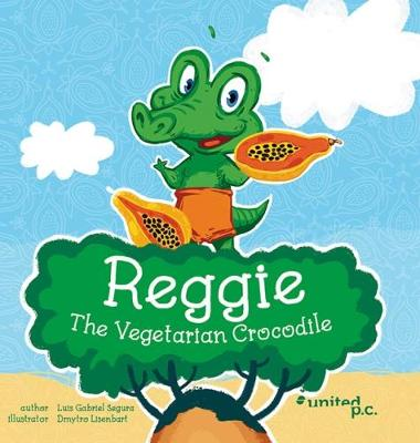 Reggie the Vegetarian Crocodile (Paperback)