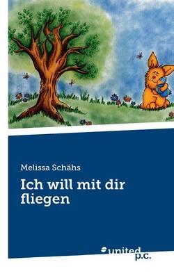 Ich Will Mit Dir Fliegen (Paperback)