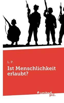 Ist Menschlichkeit Erlaubt? (Paperback)