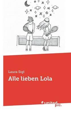 Alle Lieben Lola (Paperback)