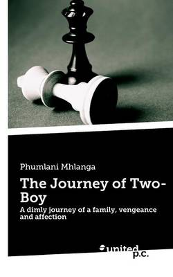 The Journey of Two-Boy: A Dimly Journey of a Family, Vengeance and Affection (Paperback)