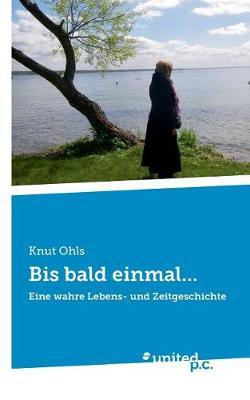 Bis Bald Einmal... (Paperback)