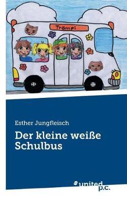 Der Kleine Weie Schulbus (Paperback)