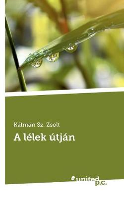 A Lelek Utjan (Paperback)